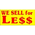 We Sell For Less Banner